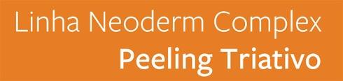 Linha Neoderm Complex Peeling Triativo